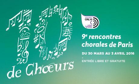 paris,paris 10e,concert,culture,crl10,festival,chorales